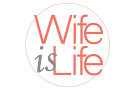 Wife is Life